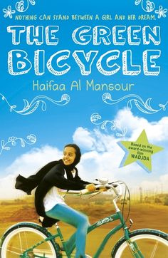 The Green Bicycle / Haifaa Al Mansour. Dreamer.  Rebel.  Hero.  Eleven year old Wadjda has one simple wish – to ride her very own bicycle in a race with her friend Abdullah.  But in Saudi Arabia it is considered improper for girls to ride bikes, and her parents forbid her from having one.  Sick of playing by the rules, Wadjda invents different schemes to make money to buy the bike herself.   But freedom comes at a high price . . .