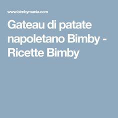 Gateau di patate napoletano Bimby - Ricette Bimby