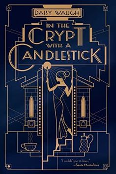 """Book Review for """"In the Crypt with a Candlestick"""" by Daisy Waugh. Summary: """"Sir Ecgbert Tode of Tode Hall has survived to a grand old age—much to the despair of his younger wife, Emma. But at age ninety-three he has, at last, shuffled off the mortal coil. Lady Emma Tode, thoroughly fed up with being…"""
