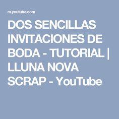 DOS SENCILLAS INVITACIONES DE BODA - TUTORIAL | LLUNA NOVA SCRAP - YouTube