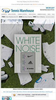 Tennis Warehouse email  White Noise- Shop New Men's Apparel