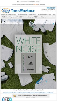 Tennis Warehouse email  White Noise- Shop New Men's Apparel