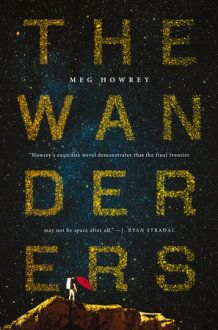 Meg Howrey's The Wanderers and America's First Outer Space Mutiny - Unbound Worlds