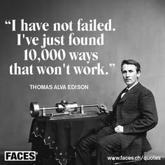 Motivational business quote by Thomas Alva Edison: I have not failed. I've just found 10,000 ways that won't work.