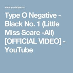 Type O Negative - Black No. 1 (Little Miss Scare -All) [OFFICIAL VIDEO] - YouTube