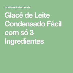 Glacê de Leite Condensado Fácil com só 3 Ingredientes