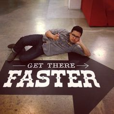 One of our Klout values: Get there faster! via Benjamin Ramirez