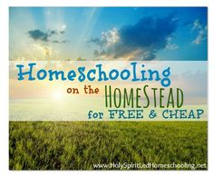 Homeschooling on the Homestead for Free & Cheap