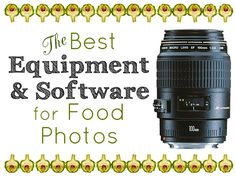 This is an ongoing list of the best equipment and software for photographing food and editing your images. This will be updated regularly.