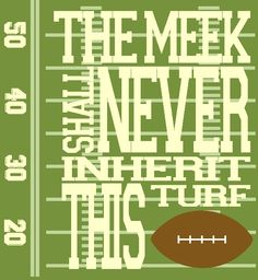 Football+Printable+Meek+Shall+Never.jpg 609×663 pixels