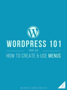 Wordpress 101 Part 6 - How to Create and Use Menus