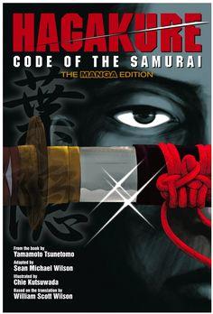 Hagakure: The Code of the Samurai (The Manga Edition) Paperback $12.54; http://amzn.to/1WF23sk