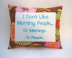 Funny Cross Stitch Pillow, Brown And Blue Pillow, Morning People Quote