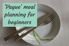 'Vague' meal planning for beginners. Frugal Family, Frugal Living, Family Meals, Batch Cooking, Cooking Recipes, Family Meal Planning, Roast Dinner, Kid Friendly Meals, Meal Prep
