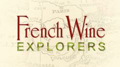 Wine Tours in France: Learn About French Wine Explorers