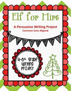ELF for Hire Writing Project   Inserting the Holidays into our writing- Opinion Writing!