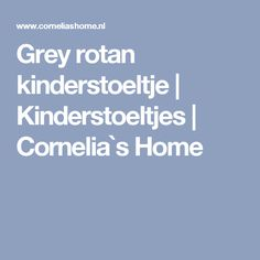Grey rotan kinderstoeltje   Kinderstoeltjes   Cornelia`s Home