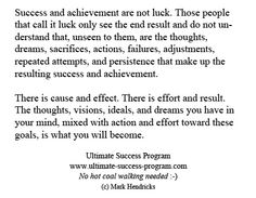 Success and achievement are not luck.