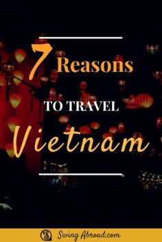 Vietnam is filled with gems, waiting for you to discover. 7 Reasons to Travel Vietnam. #vietnam #inspirations #hanoi