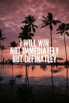 It's not a matter of if I win its when I Win!