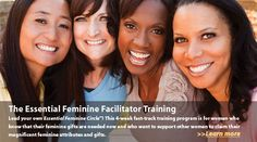 Lead your own Essential Feminine Circles™! This 4-week fast-track training program is for women who know that their feminine gifts are needed now and who want to support other women to claim their magnificent feminine attributes and strengths.  When: June 14, 21, 28 and July 5, 2012 at 12 – 1:30 p.m. PST. http://theessentialfeminine.com/shop# $450.00