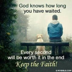 When waiting on God you never wait in vain, you never wait forever, and best of all, you're waiting for His VERY BEST!