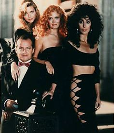 The Witches of Eastwick (1987) - Cher as Alexandra, Michelle Pfeiffer as Sukie, Susan Sarandon as Jane, and Jack Nicholson as Daryl, directed by George Miller, written by John Updike.