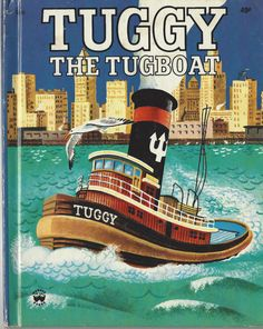 Tuggy the Tugboat, A Wonder Book  By Jean Horton Berg, Illustrated by Carl and…