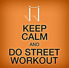 Keep Calm And Do Street Workout #barstarzz #barzzuk