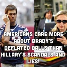 Media cares more about Brady's Balls than Hillary's Lies