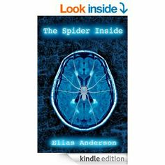 5 STARS 10 REVIEWS Amazon.com: The Spider Inside eBook: Elias Anderson, WEP Fiction, WEP Lit. Fiction: Kindle Store