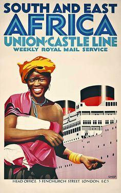 Union Castle Line - South and East Africa vintage travel poster by Charles Shepherd Poster Ads, Advertising Poster, Vintage Advertisements, Vintage Ads, Ec 3, Plakat Design, Fantastic Voyage, Retro Illustration, East Africa
