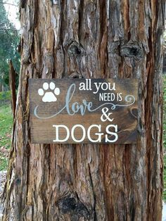 Rustic Home Decor,Rustic Sign,Dog Sign,Dog Decor,Farmhouse Decor,Pet Decor,All you need is love & dogs,Rustic Dog Decor