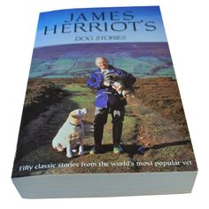 James Herriot's Dog Stories - Fifty classic stories from the world's most popular vet