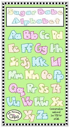 Sugar Babe Alphabet Great for products, printables, and bulletin boards. These letters are easy to cut!  http://www.teacherspayteachers.com/Product/Clip-Art-Sugar-Babe-Alphabet-711840