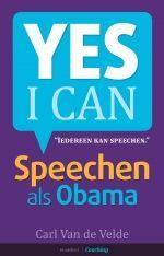Speechen als Obama : Yes I can -  Van De Velde, Carl -  plaats 306.2.1 # Vergadertechniek, mondelinge communicatie, presentatie