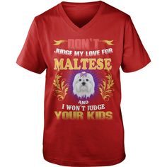 MALTESE Don't Judge My Love MALTESE #gift #ideas #Popular #Everything #Videos #Shop #Animals #pets #Architecture #Art #Cars #motorcycles #Celebrities #DIY #crafts #Design #Education #Entertainment #Food #drink #Gardening #Geek #Hair #beauty #Health #fitness #History #Holidays #events #Home decor #Humor #Illustrations #posters #Kids #parenting #Men #Outdoors #Photography #Products #Quotes #Science #nature #Sports #Tattoos #Technology #Travel #Weddings #Women