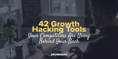 42 Growth Hacking Tools Your Competitors Are Using Behind Your Back Inbound Marketing, Content Marketing, Dry Cleaning Business, Growth Hacking, Your Back, Competitor Analysis, Startups, Being Used, Business Tips