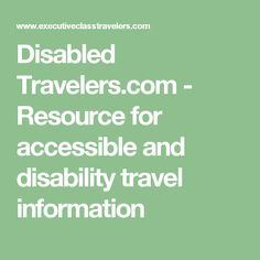 Disabled Travelers.com - Resource for accessible and disability travel information