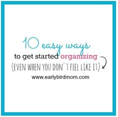Do you ever have a hard time getting started on an organizing project? This printable gives you 10 easy ways to jump start your efforts. You'll be amazed at what you can do once you start using these tips!