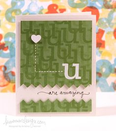 "repeatedly stamp ""u"" then emboss you; split background raised with sentiment between"