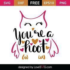 *** FREE SVG CUT FILE for Cricut, Silhouette and more *** You're a hoot