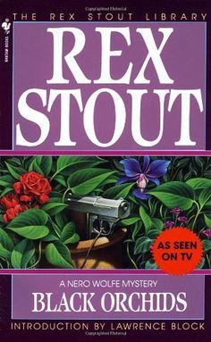 Black Orchids (Nero Wolfe Mysteries) by Rex Stout. I'd love to be friends with Nero and Archie. Though I know it would be impossible with Nero if he were a real character.