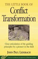 The little book of conflict transformation  	John Paul Lederach.  	(Series: The little books of justice & peacebuilding)