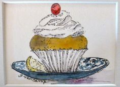 """""""You are the frosting on my cupcake!""""  Watercolor, Gail Van Camp"""