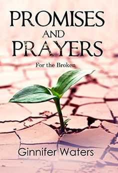 Promises and Prayers: For the Broken by Ginnifer Waters http://www.amazon.com/dp/B00ONCO6M4/ref=cm_sw_r_pi_dp_aKQbwb1W80ZYY
