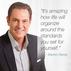 How have you seen your life change when you've changed your standards?  #darrenhardy #darrenhardyquotes  #kurttasche