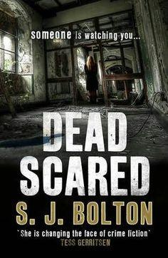Dead Scared S J Bolton
