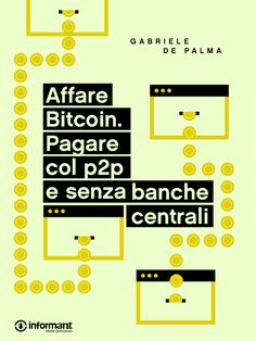 Affare Bitcoin. Pagare col P2P e senza Banche Centrali di Gabriele De Palma
