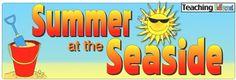 Teaching Ideas; Summer at the Seaside